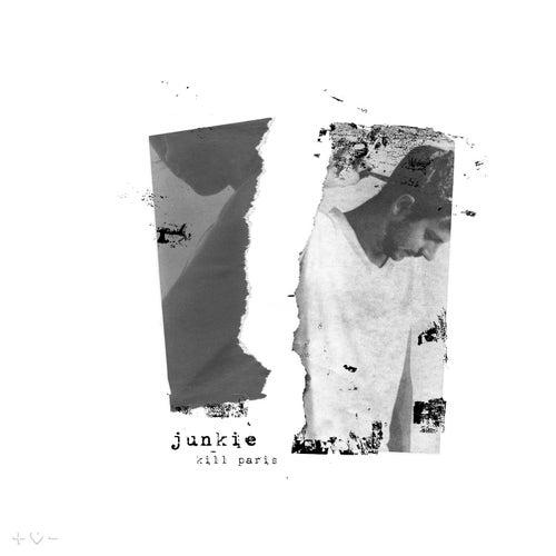 Junkie (feat. Nevve & Monstre) by Kill Paris