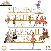 Splendeurs de Versailles by Various Artists