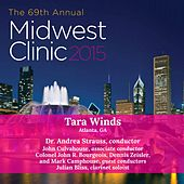 2015 Midwest Clinic: Tara Winds (Live) by Various Artists