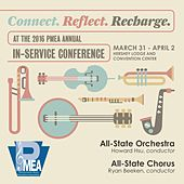 2016 Pennsylvania Music Educators Association (PMEA): All-State Orchestra & All-State Chorus [Live] by Various Artists