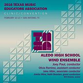 2016 Texas Music Educators Association (TMEA): Aledo High School Wind Ensemble (Live) by Various Artists
