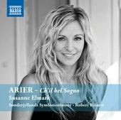 Arier: Ch'il bel sogno by Susanne Elmark