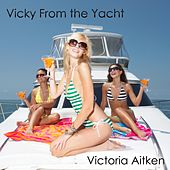 Vicky From the Yacht by Victoria Aitken