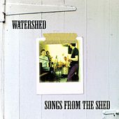 Songs From The Shed by Watershed