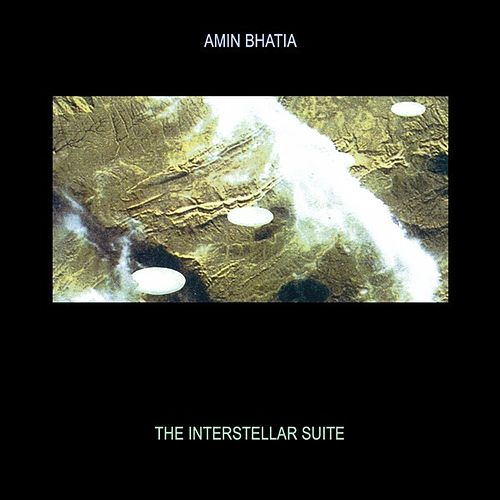 The Interstellar Suite by Amin Bhatia