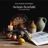Avison - Concerti Grossi after Scarlatti by Avison Ensemble