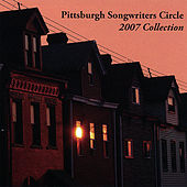 Pittsburgh Songwriters Circle 2007 Collection by Various Artists