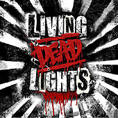 Living Dead Lights by Living Dead Lights