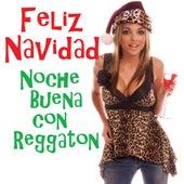 Feliz Navidad - Noche Buena con Reggaton by Los Reggaetronics