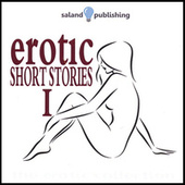 Erotic Short Stories I by Various Artists