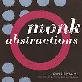 Monk Abstractions by Sam Newsome