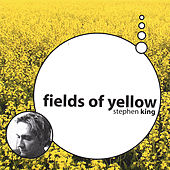 Fields of Yellow by Stephen King