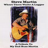 Where There Walks a Logger by Steve Martin
