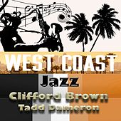West Coast Jazz, Clifford Brown & Tadd Dameron by Various Artists