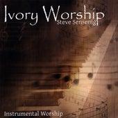 Ivory Worship by Steve Sensenig