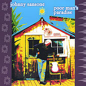 Poor Man's Paradise by Johnny Sansone