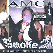 Smoke 2: Underground Tapes Vol. 1 by AMC