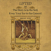 LIFTED or The Story Is in the Soil, Keep Your Ear to the Ground (Remastered) by Bright Eyes