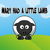 Mary Had A Little Lamb by Nursery Rhymes