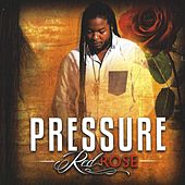 Red Rose by Pressure