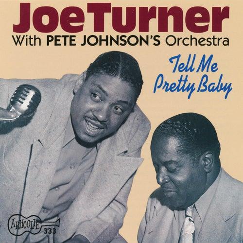 Tell Me Pretty Baby by Big Joe Turner