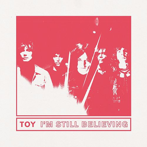 I'm Still Believing by Toy