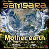 Samsara, Vol. 15 (Mother Earth) [Sauvons la planète] by David Thomas