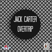 Overtrip by Jack Carter