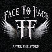 After the Storm by Face to Face