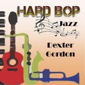 Hard Bop Jazz, Dexter Gordon by Dexter Gordon