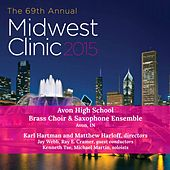 2015 Midwest Clinic: Avon High School Brass Choir & Saxophone Ensemble (Live) by Various Artists