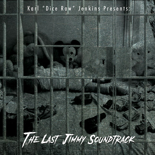 The Last Jimmy Soundtrack by Dice Raw