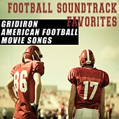 Football Soundtrack Favorites (Gridiron American Football Movies Songs) by Various Artists