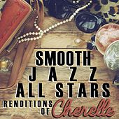Smooth Jazz All Stars Renditions of Cherrelle by Smooth Jazz Allstars