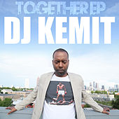 Together EP by DJ Kemit