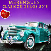 Merengues Clásicos de los 80´s, Vol. 2 by Various Artists