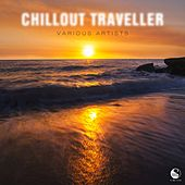 Chillout Traveller by Various Artists
