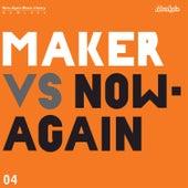 Maker vs Now-Again by Maker