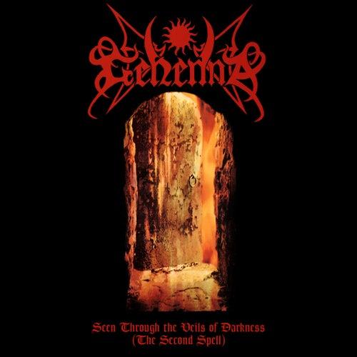 Seen Through the Veils of Darkness (The Second Spell) von Gehenna