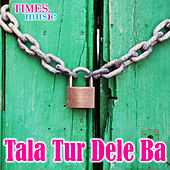 Tala Tur Dele Ba by Various Artists