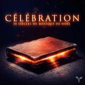 Célébration: 10 siècles de musique de Noël by Orchestre d'Auvergne and Craig Leon