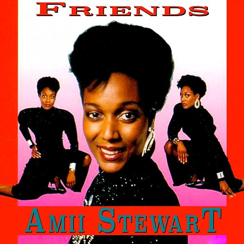 Friends (Rerecorded) by Amii Stewart