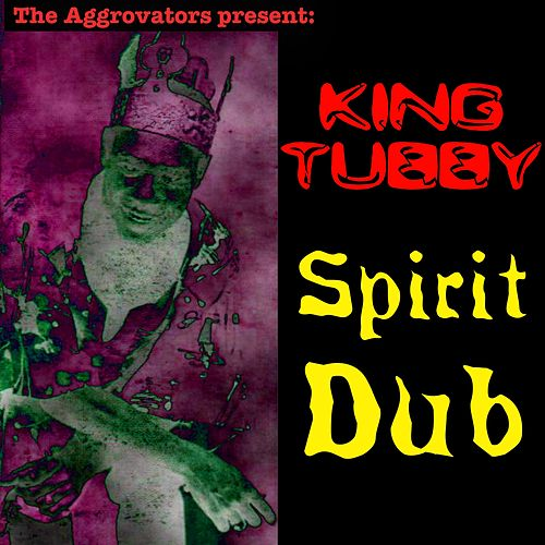 Spirit Dub by King Tubby