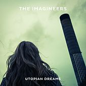 Utopian Dreams by The Imagineers