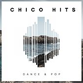 Chico Hits: Dance & Pop by Various Artists