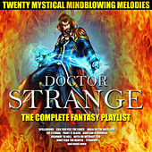 Doctor Strange-The Complete Fantasy Playlist by Various Artists