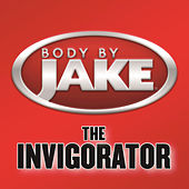 Body By Jake: The Invigorator by Various Artists