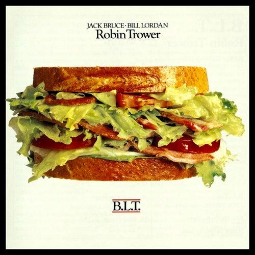 B.L.T. by Robin Trower