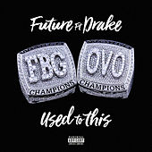 Used to This (ft. Drake) by Future