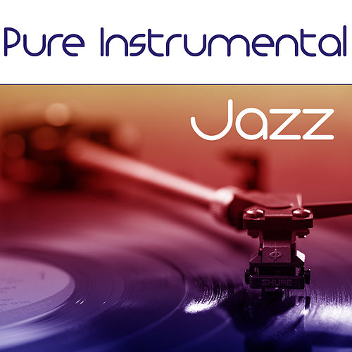 Pure Instrumental Jazz – Ambient Instrumental Jazz Sounds for Relaxation, Jazz Inspirations by Relaxing Piano Music Consort